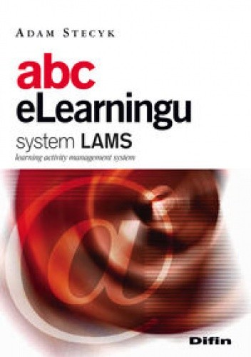 Okładka książki Abc eLearningu. System LAMS (learning activity management system)