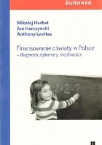 Okładka książki FINANSOWANIE OŚWIATY W POLSCE