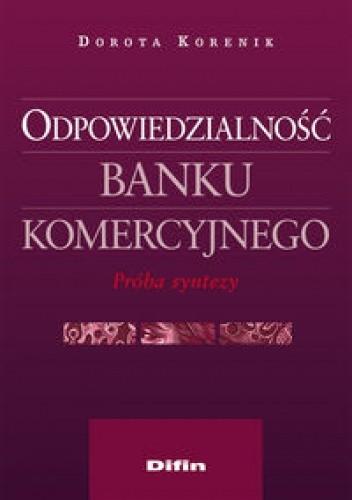 Okładka książki Odpowiedzialność banku komercyjnego