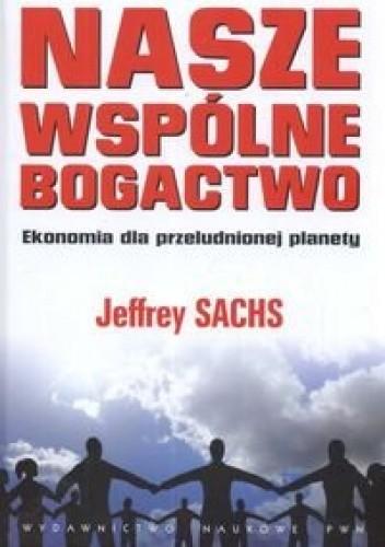 Okładka książki Nasze wspólne bogactwo