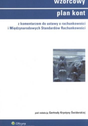 Okładka książki Wzorcowy plan kont  z komentarzem do ustawy o rachunkowości i Międzynarodowych Standardów Rachunkowości