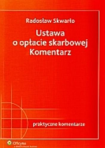 Okładka książki Ustawa o opłacie skarbowej Komentarz