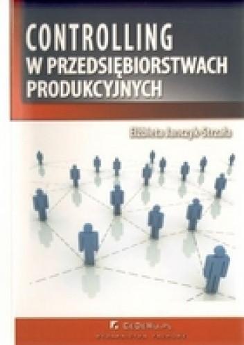 Okładka książki Controlling w przedsiębiorstwach produkcyjnych