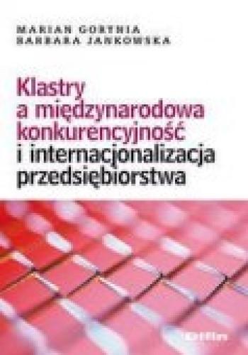 Okładka książki Klastry a międzynarodowa konkurencyjność i internacjonalizacja przedsiębiorstwa