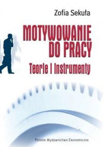 Okładka książki Motywowanie do pracy.Teorie i instrumenty