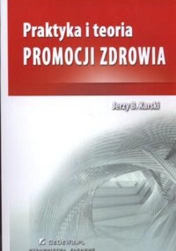 Okładka książki Praktyka i teoria promocji zdrowia