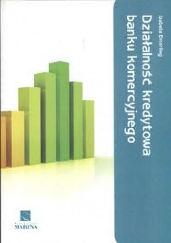 Okładka książki Działalność kredytowa banku komercyjnego