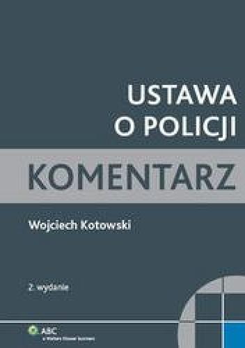 Okładka książki Ustawa o Policji. Komentarz praktyczny /Komentarz