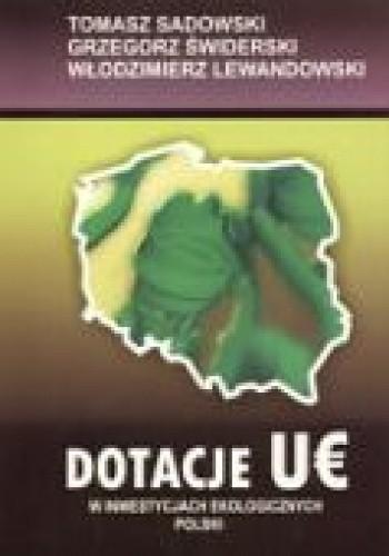 Okładka książki Dotacje UE w inwestycjach ekologicznych Polski