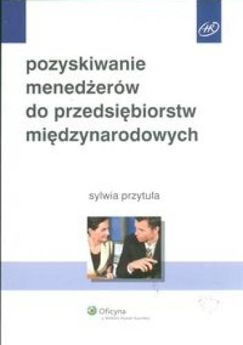 Okładka książki Pozyskiwanie menedżerów do przedsiębiorstw międzynarodowych