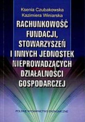 Okładka książki Rachunkowość fundacji, stowarzyszeń i innych jednostek nieprowadzących działalności gospodarczej