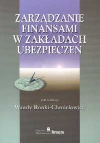 Okładka książki Zarządzanie finansami w zakładach ubezpieczeń