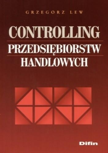 Okładka książki Controlling przedsiębiorstw handlowych