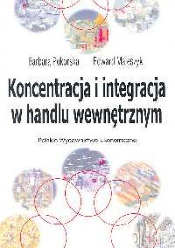 Okładka książki Koncentracja i integracja w handlu wewnętrznym