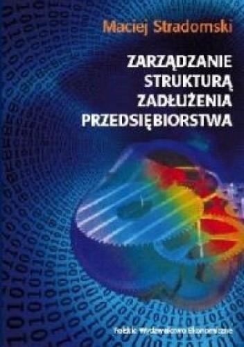 Okładka książki Zarządzanie strukturą zadłużenia przedsiębiorstwa