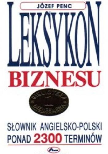 Okładka książki Leksykon biznesu. Słownik angielsko - polski.