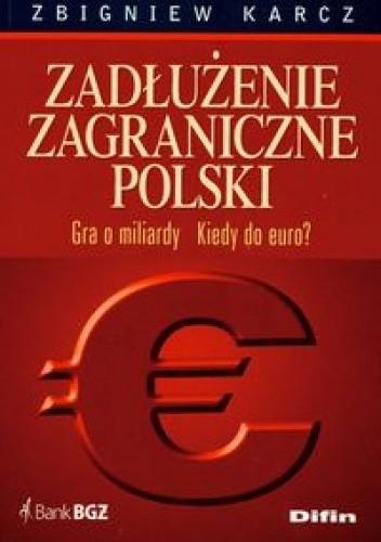 Okładka książki zadłużenie zagraniczne Polski. Gra o miliardy. Kiedy do euroa