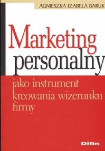 Okładka książki Marketing personalny jako instrument kreowania wizerunku firmy
