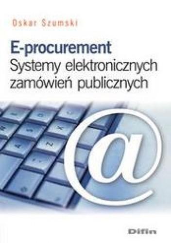 Okładka książki E-procurement. Systemy elektronicznych zamówień publicznych