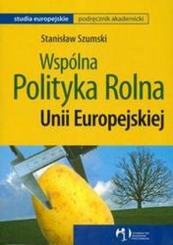 Okładka książki Wspólna polityka rolna UE /Studia europejskie