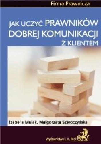 Okładka książki Jak uczyć prawników dobrej komunikacji z klientem