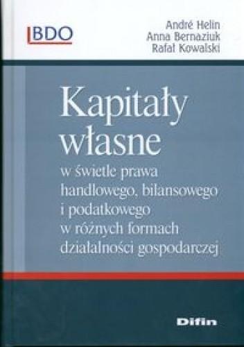 Okładka książki Kapitały własne w świetle prawa handlowego, bilansowego i podatkowego w różnych formach działalności gospodarczej