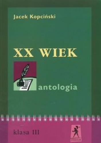 Okładka książki XX wiek Antologia kl.3