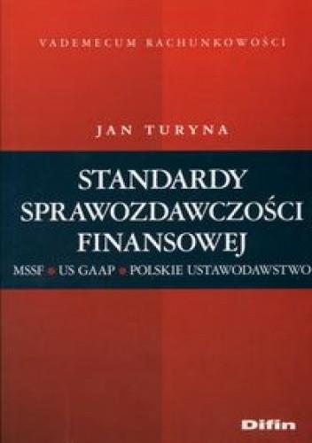 Okładka książki Standardy sprawozdawczości finansowej. MSR-US GAAP-Polskie Ustawodawstwo
