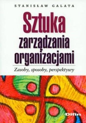 Okładka książki Sztuka zarządzania organizacjami. zasoby, sposoby, perspektywy