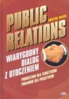 Public Relations. Wiarygodny dialog z otoczeniem - Wojcik Krystyna