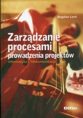 Okładka książki Zarządzanie procesami prowadzenia projektów. Informatyka i Telekomunikacja
