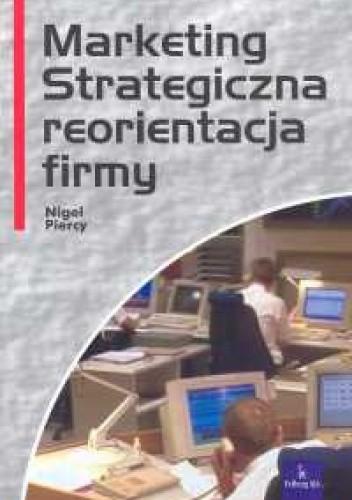 Okładka książki Marketing. Strategiczna reorientacja firmy
