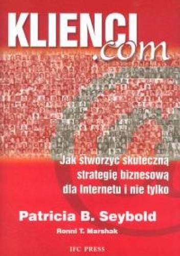 Okładka książki Klienci.com Jak stworzyć skuteczną strategię biznesową dla I