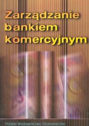Okładka książki Zarządzanie bankiem komercyjnym