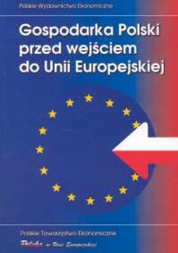 Okładka książki Gospodarka Polski przed wejściem do Unii Europejskiej
