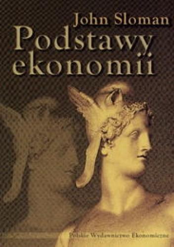 Okładka książki Podstawy ekonomii wyd. PWE /Sloman John/