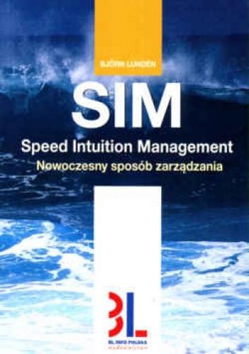 Okładka książki Nowoczesny sposób zarządzania. SIM  Speed Intuition Manageme