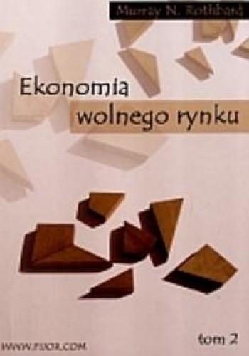 Okładka książki Ekonomia wolnego rynku t.1