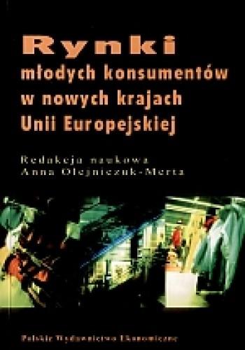 Okładka książki RYNKI MŁODYCH KONSUMENTóW W NOWYCH KRAJACH UNII EUROPEJSKIEJ