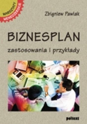 Okładka książki Biznesplan. zastosowania i przykłady