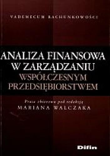 Okładka książki Analiza finansowa w zarządzaniu współczesnym przedsiębiorstwem