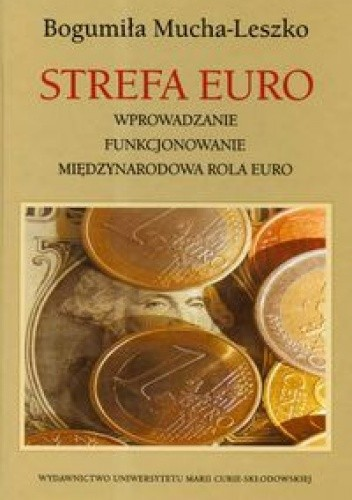 Okładka książki Strefa Euro Wprowadzenie funkcjonowanie międzynarodowa rola euro