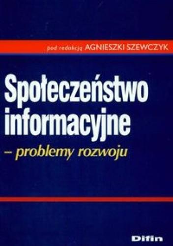 Okładka książki Społeczeństwo informacyjne Problemy rozwoju