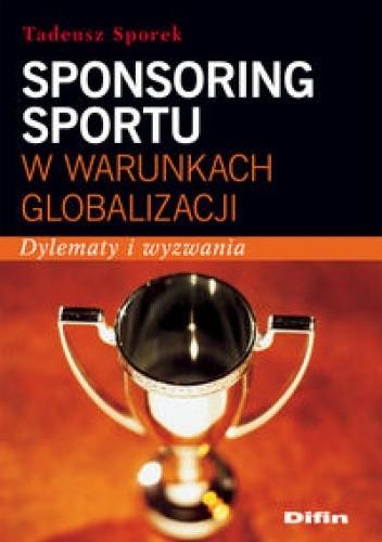 Okładka książki Sponsoring sportu w warunkach globalizacji
