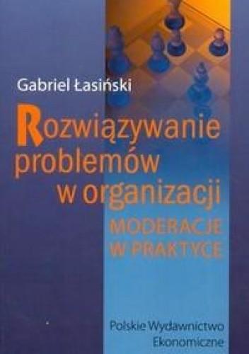 Okładka książki Rozwiązywanie problemów w organizacji