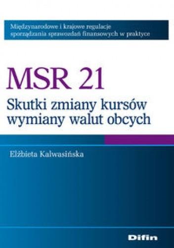 Okładka książki MSR 21. Skutki zmian kursów wymiany walut obcych