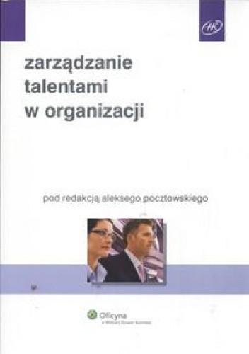 Okładka książki Zarządzanie talentami w organizacji