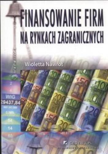 Okładka książki Finansowanie firm na rynkach zagranicznych