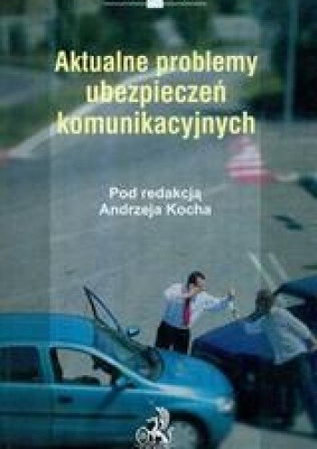 Okładka książki Aktualne problemy ubezpieczeń komunikacyjnych /Prawo sądowe