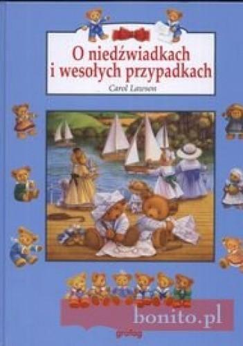 Okładka książki O niedźwiadkach i wesołych przypadkach